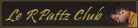 Le RPattz Club